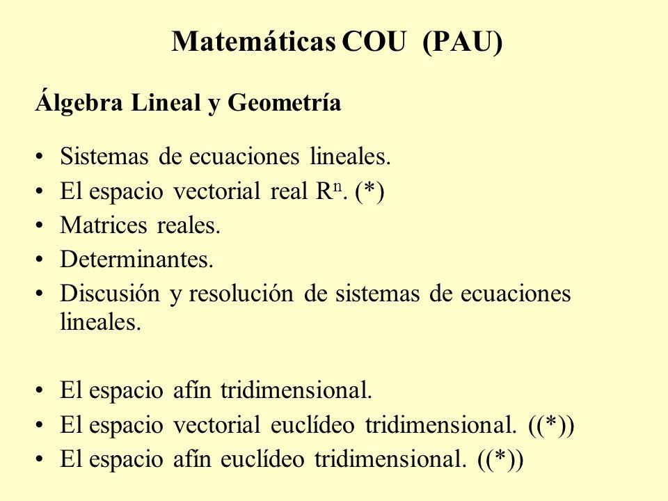 Matemáticas COU (PAU) Álgebra Lineal y Geometría