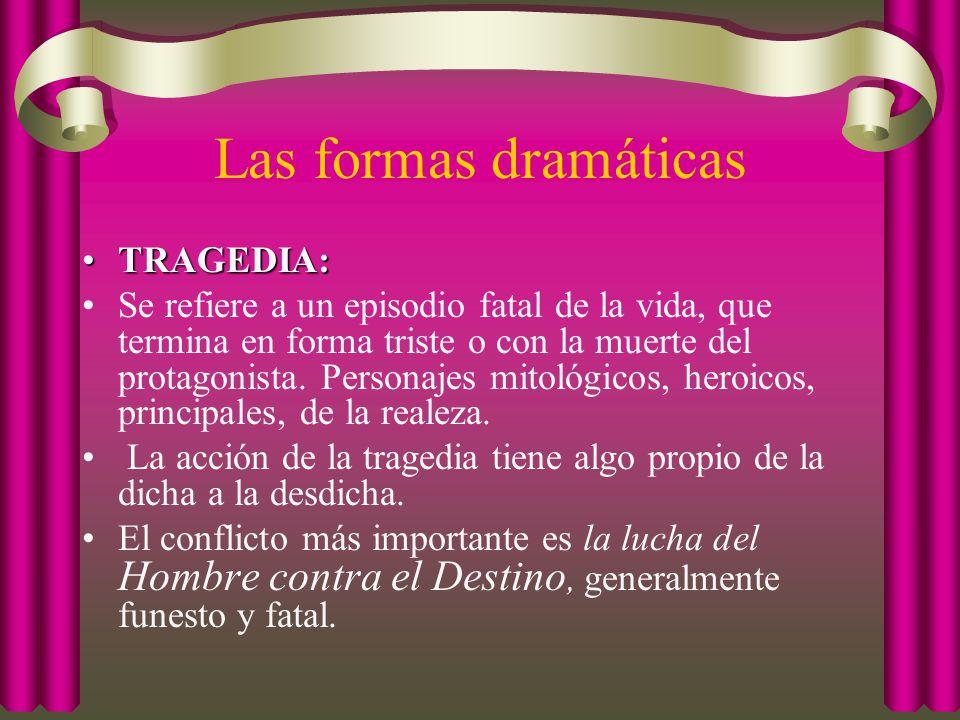 Las formas dramáticas TRAGEDIA: