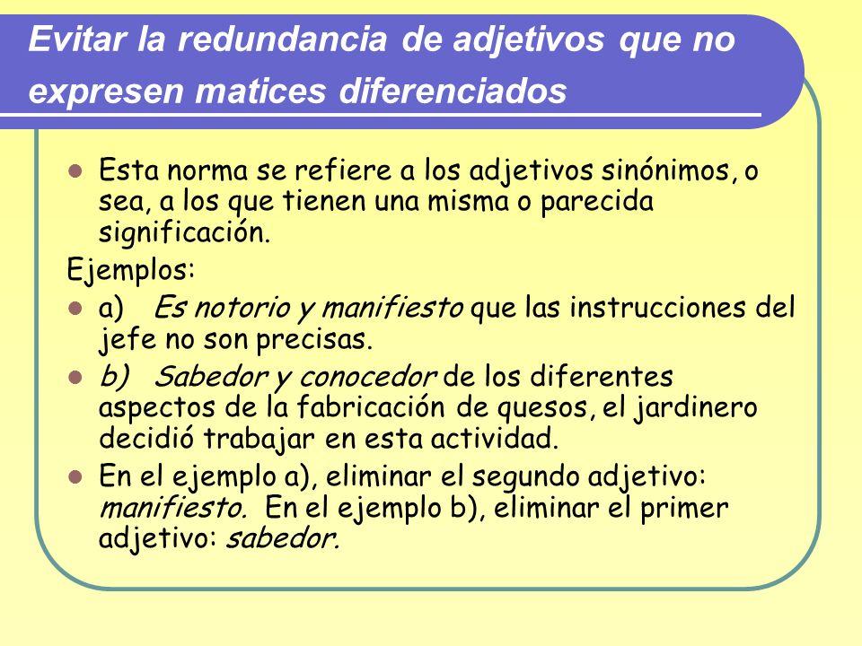 Evitar la redundancia de adjetivos que no expresen matices diferenciados