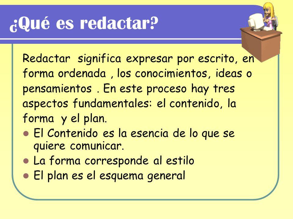 ¿Qué es redactar Redactar significa expresar por escrito, en