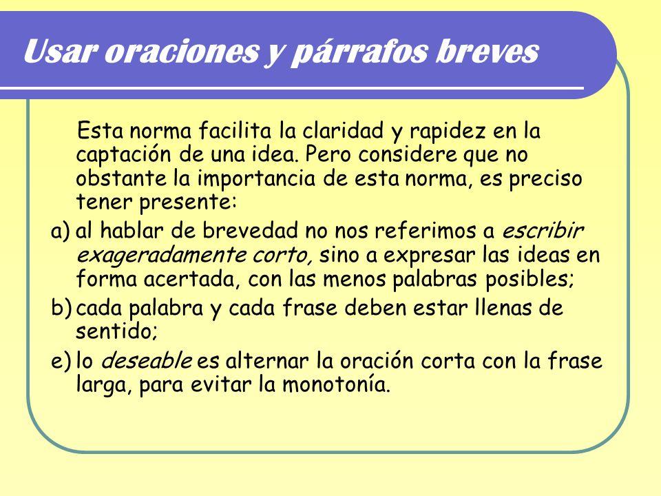 Usar oraciones y párrafos breves