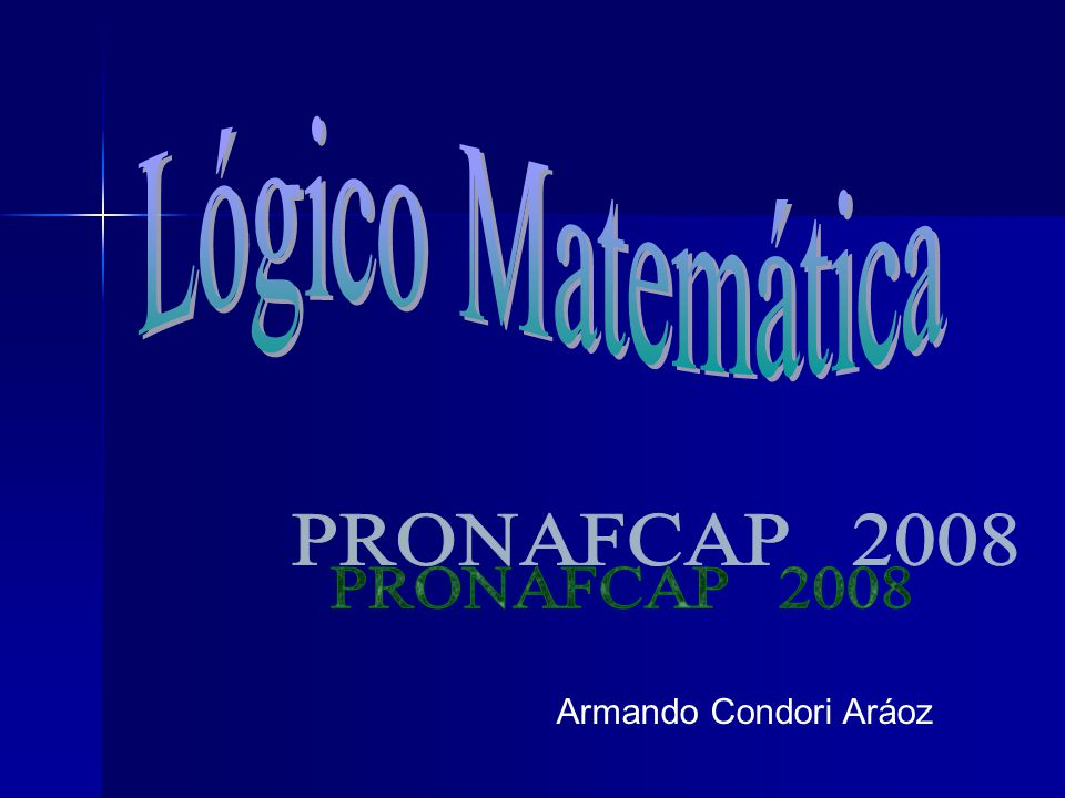 Lógico Matemática PRONAFCAP 2008 Armando Condori Aráoz