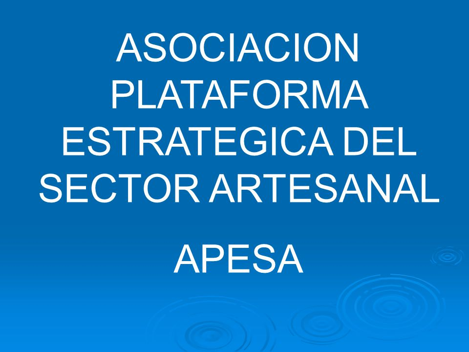 ASOCIACION PLATAFORMA ESTRATEGICA DEL SECTOR ARTESANAL