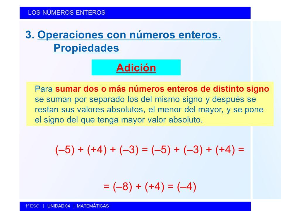 (–5) + (+4) + (–3) = (–5) + (–3) + (+4) =