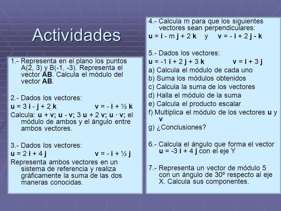 Actividades 4.- Calcula m para que los siguientes vectores sean perpendiculares: u = i - m j + 2 k y v = - i + 2 j - k.