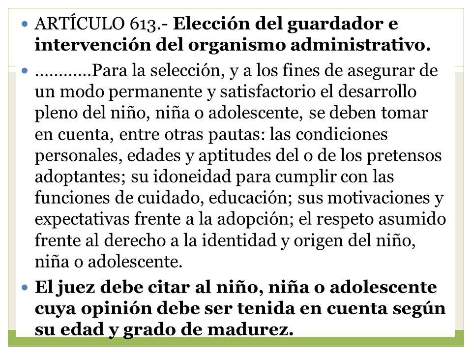 ARTÍCULO 613.- Elección del guardador e intervención del organismo administrativo.