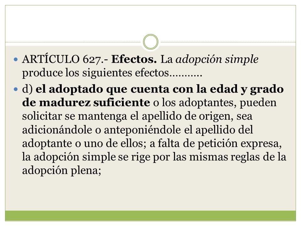 ARTÍCULO 627.- Efectos. La adopción simple produce los siguientes efectos………..