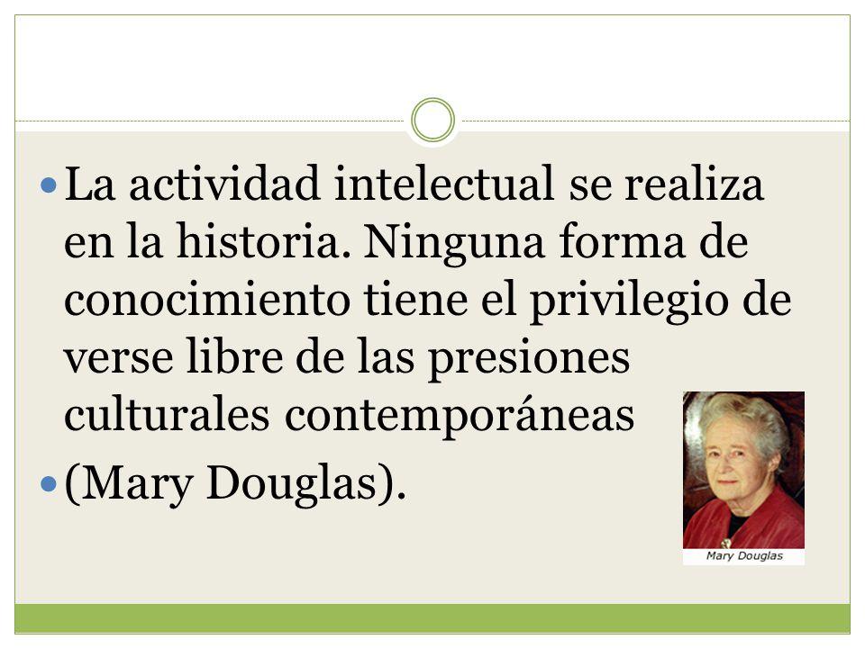 La actividad intelectual se realiza en la historia