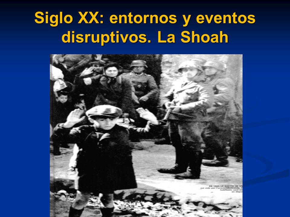 Siglo XX: entornos y eventos disruptivos. La Shoah