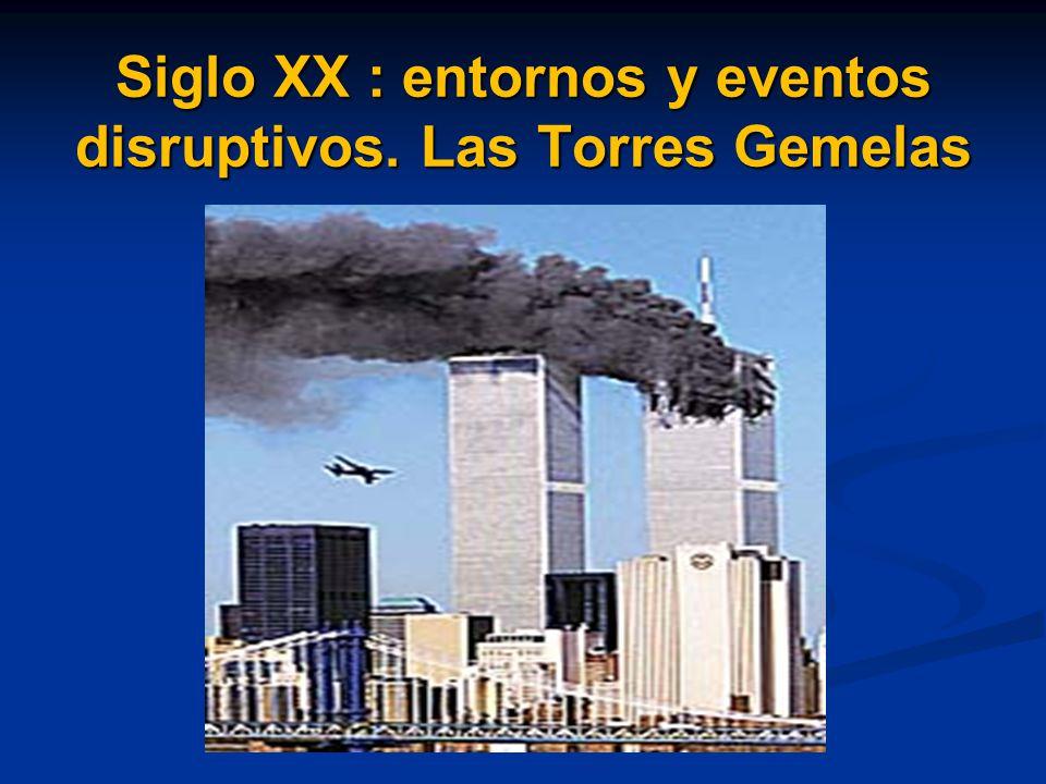 Siglo XX : entornos y eventos disruptivos. Las Torres Gemelas