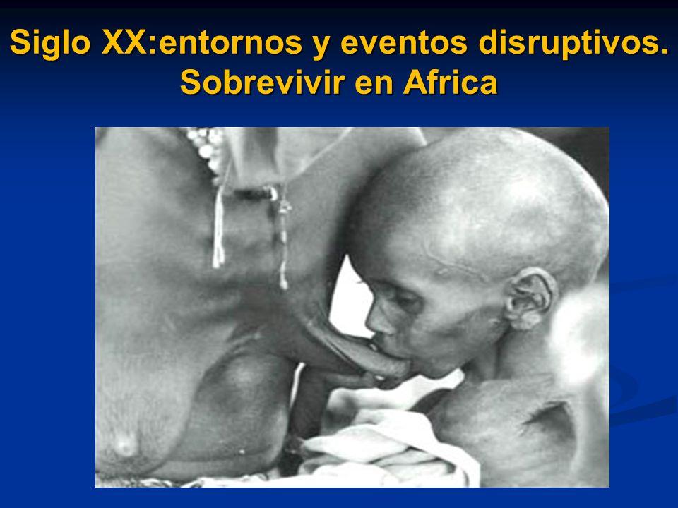 Siglo XX:entornos y eventos disruptivos. Sobrevivir en Africa