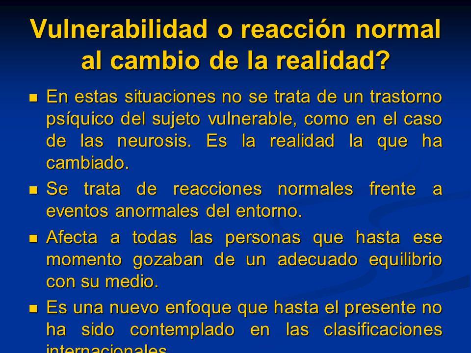 Vulnerabilidad o reacción normal al cambio de la realidad