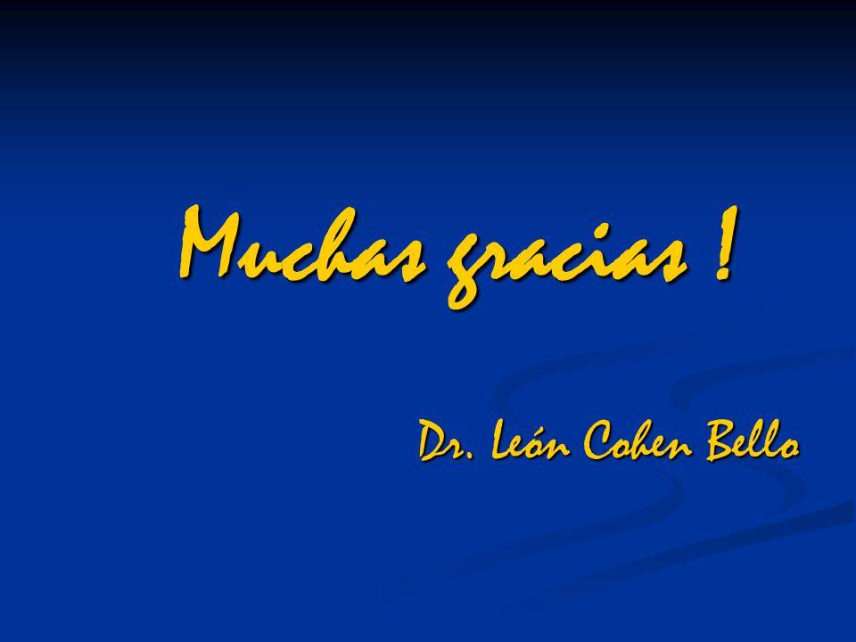 Muchas gracias ! Dr. León Cohen Bello