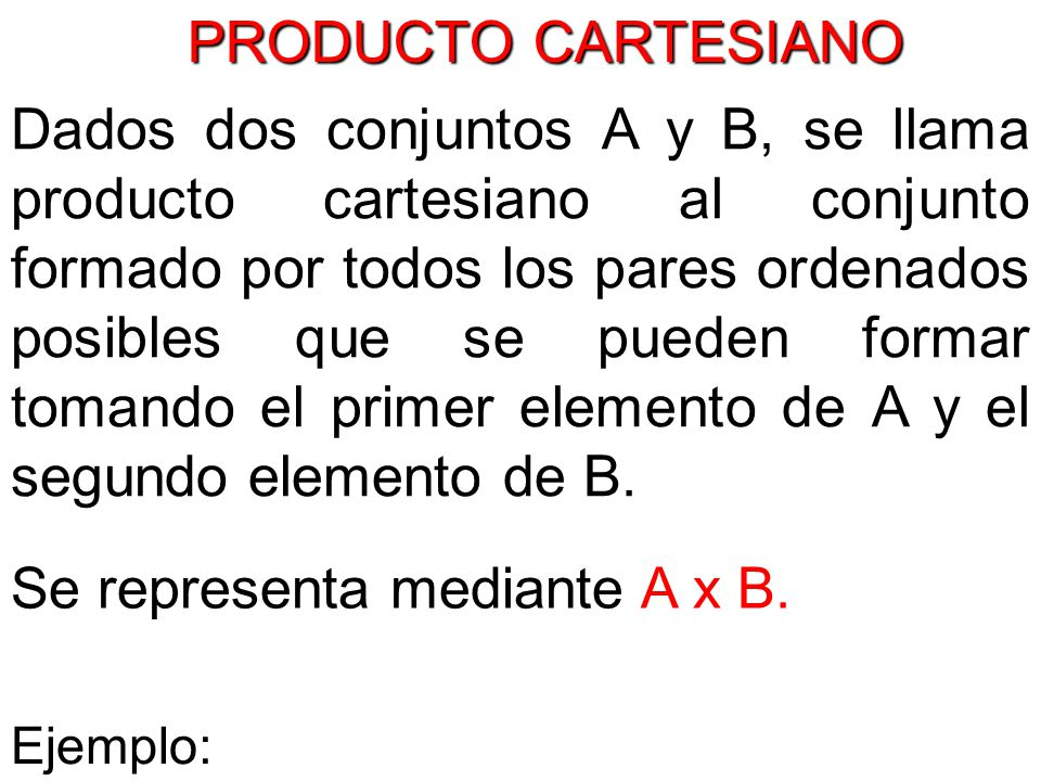 Se representa mediante A x B.
