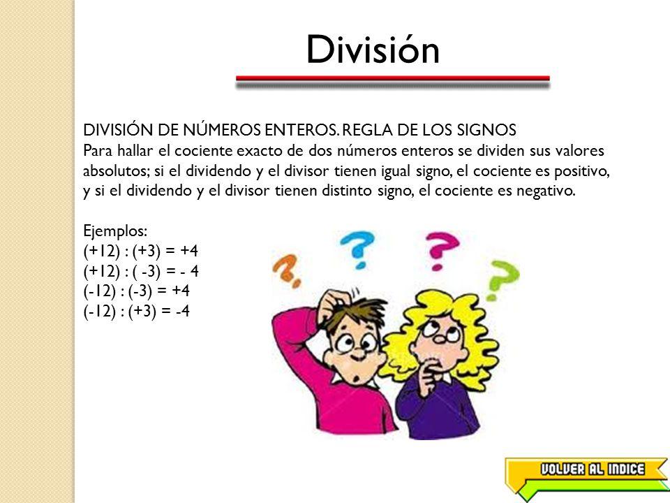 División DIVISIÓN DE NÚMEROS ENTEROS. REGLA DE LOS SIGNOS
