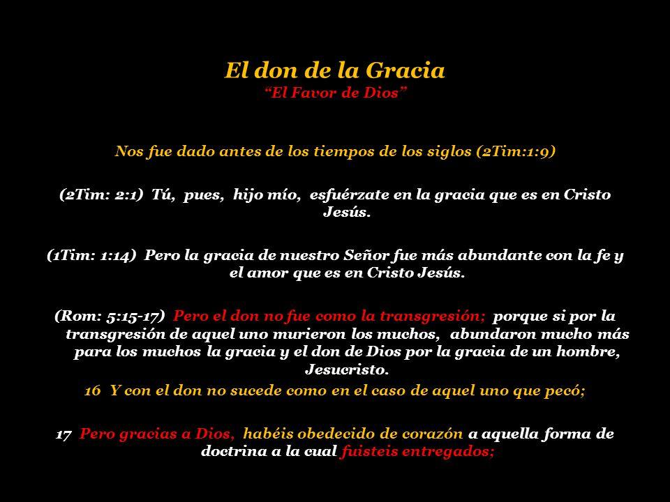 El don de la Gracia El Favor de Dios