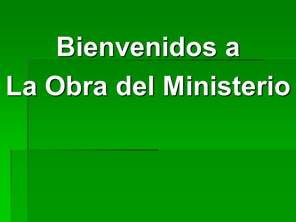 Bienvenidos a La Obra del Ministerio