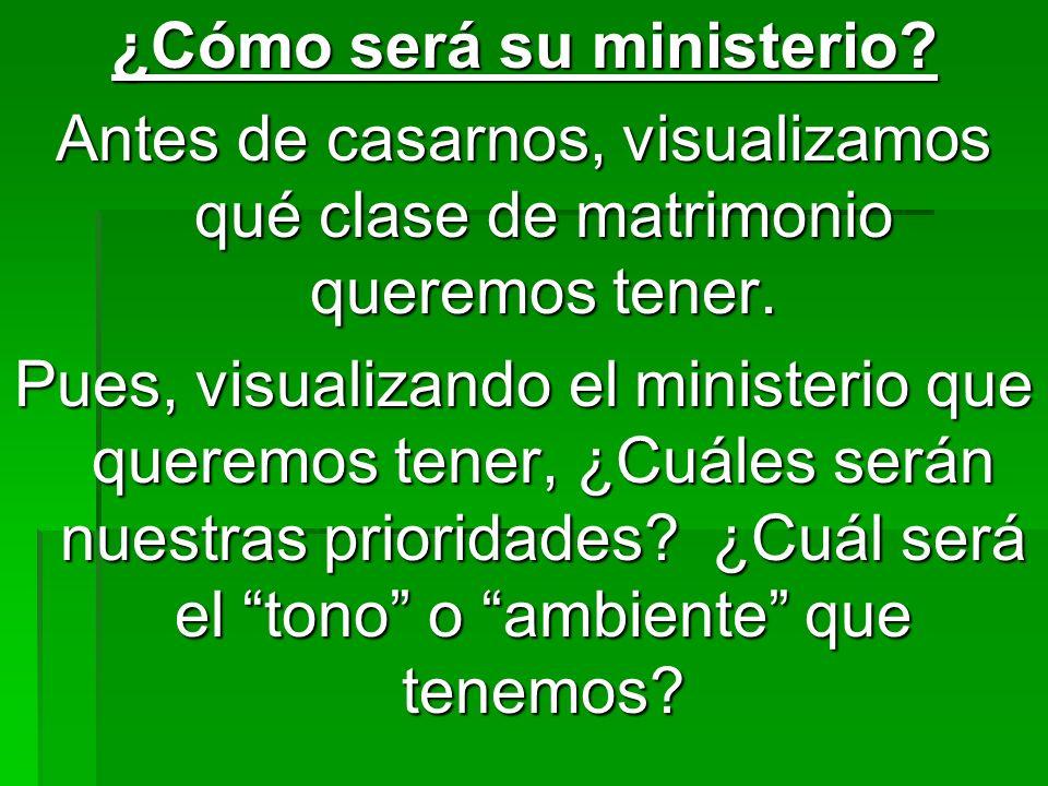 ¿Cómo será su ministerio