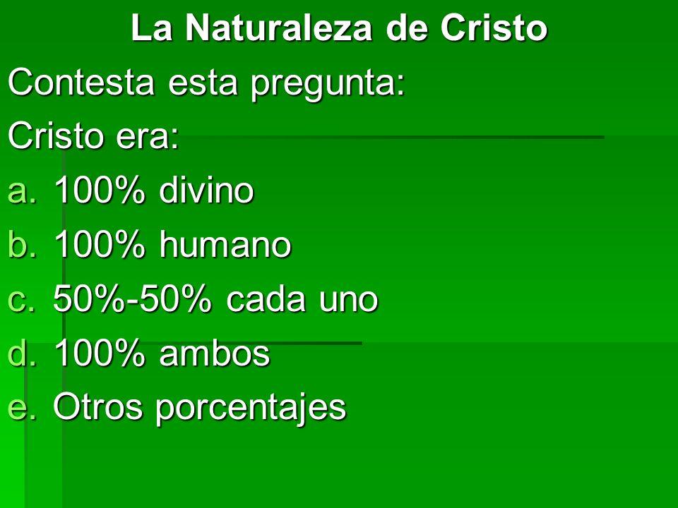 La Naturaleza de Cristo