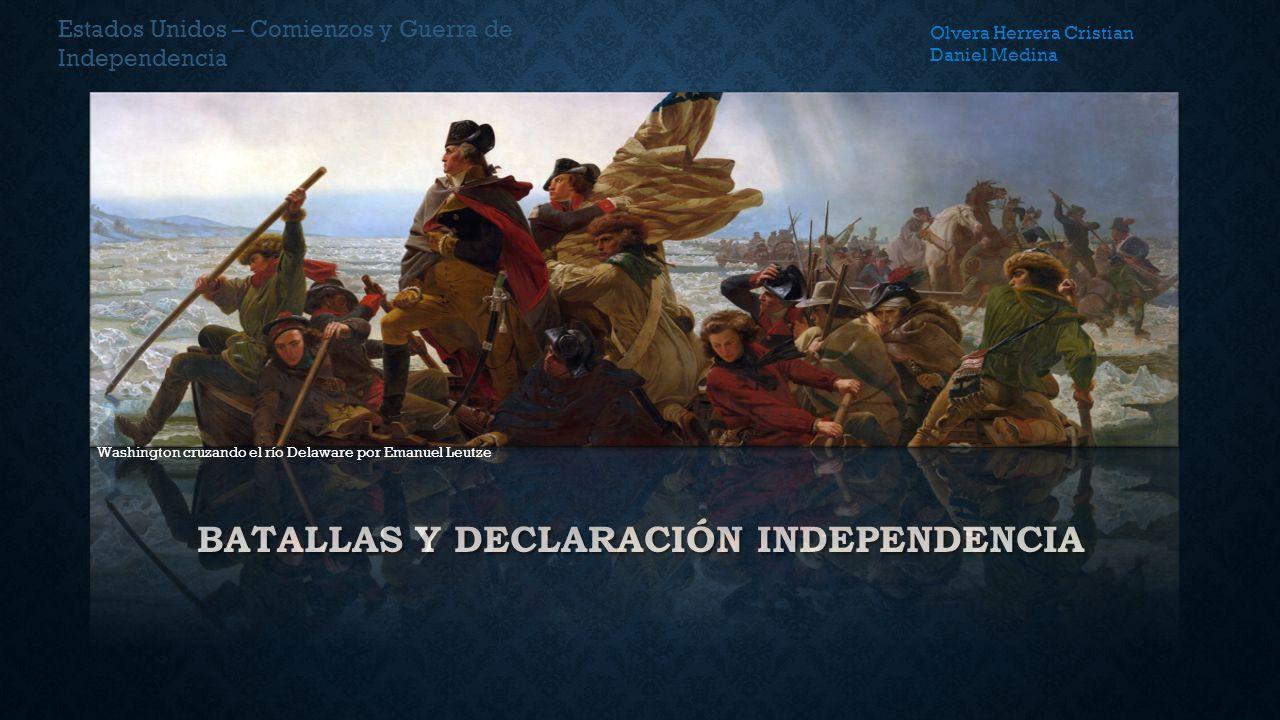 Batallas y declaración independencia