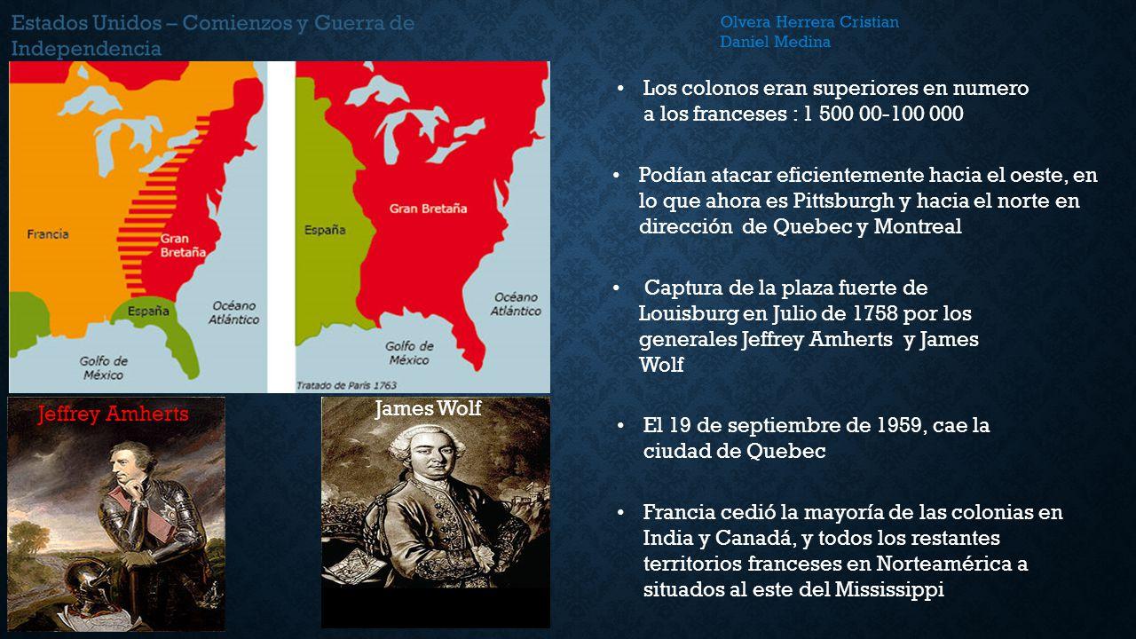 Los colonos eran superiores en numero a los franceses : 1 500 00-100 000
