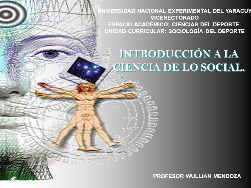 INTRODUCCIÓN A LA CIENCIA DE LO SOCIAL.