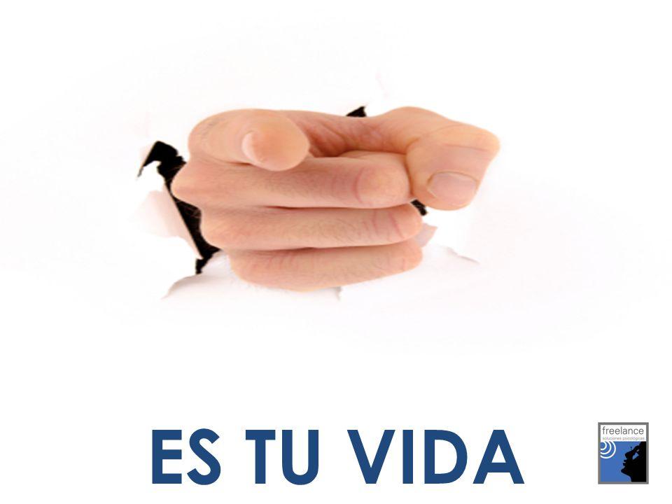 ES TU VIDA