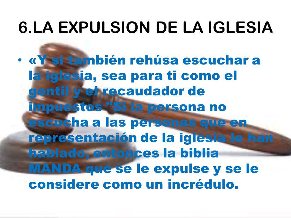6.LA EXPULSION DE LA IGLESIA