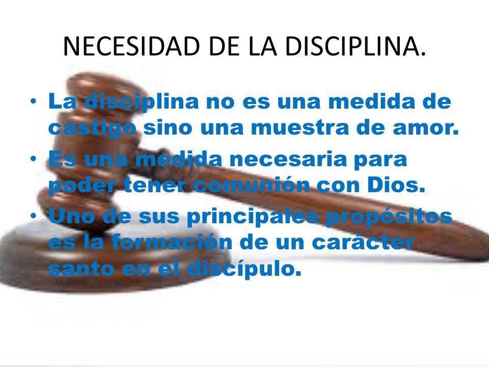 NECESIDAD DE LA DISCIPLINA.