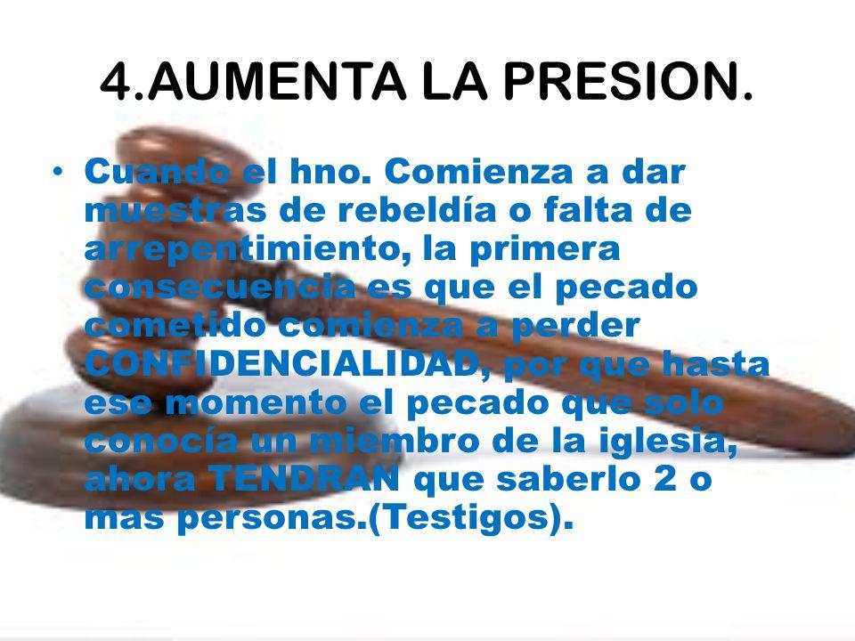 4.AUMENTA LA PRESION.