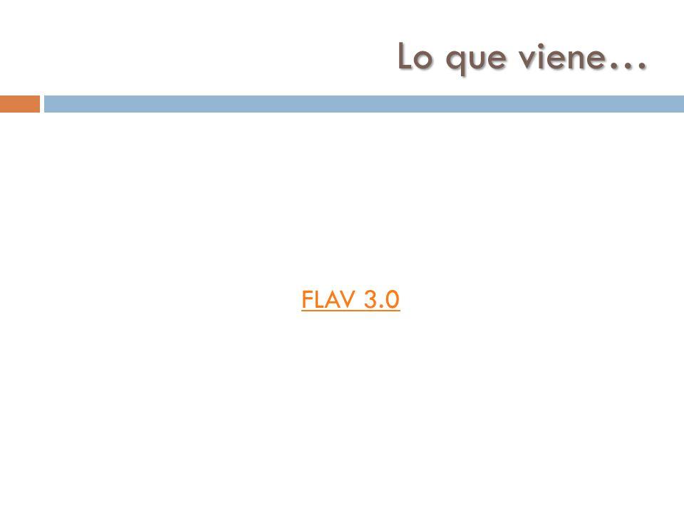 Lo que viene… FLAV 3.0
