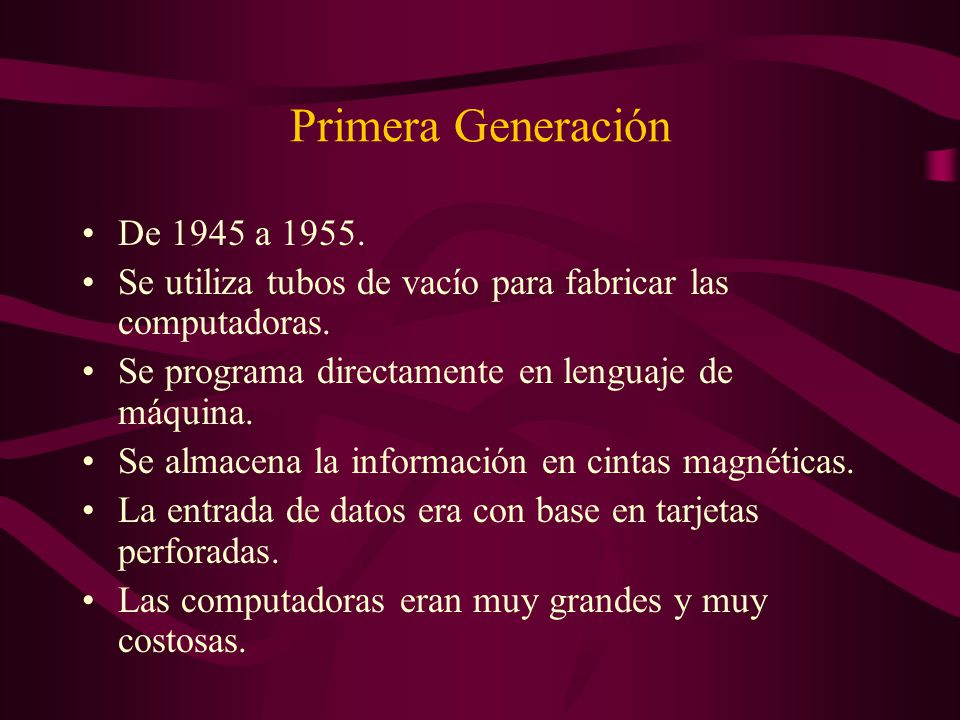 Primera Generación De 1945 a 1955.