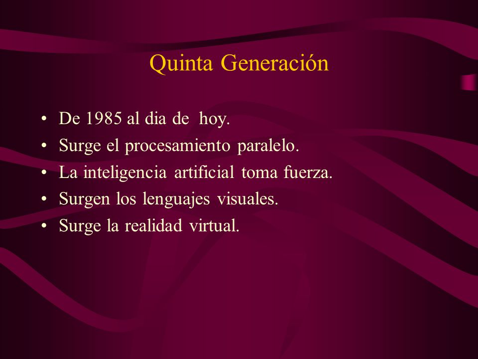 Quinta Generación De 1985 al dia de hoy.