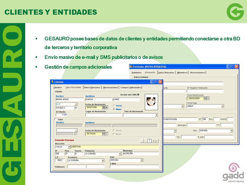 CLIENTES Y ENTIDADES GESAURO posee bases de datos de clientes y entidades permitiendo conectarse a otra BD de terceros y territorio corporativa.