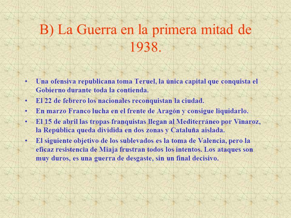 B) La Guerra en la primera mitad de 1938.