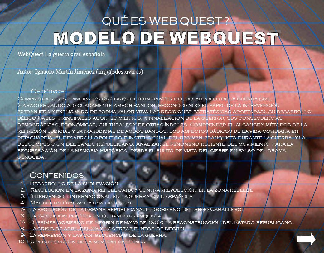 QUÉ ES WEB QUEST Objetivos: Contenidos: