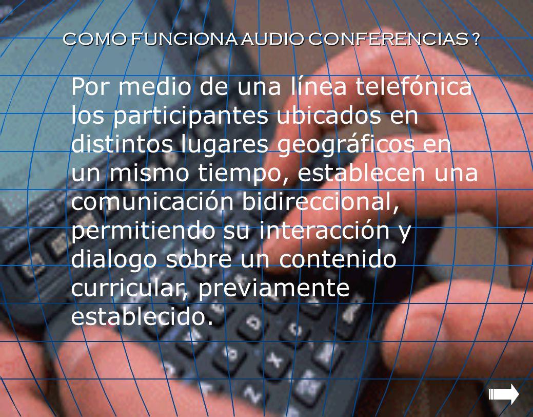 COMO FUNCIONA AUDIO CONFERENCIAS