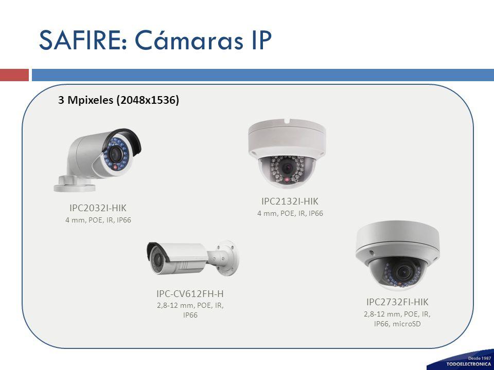 SAFIRE: Cámaras IP 3 Mpixeles (2048x1536) IPC2132I-HIK IPC2032I-HIK