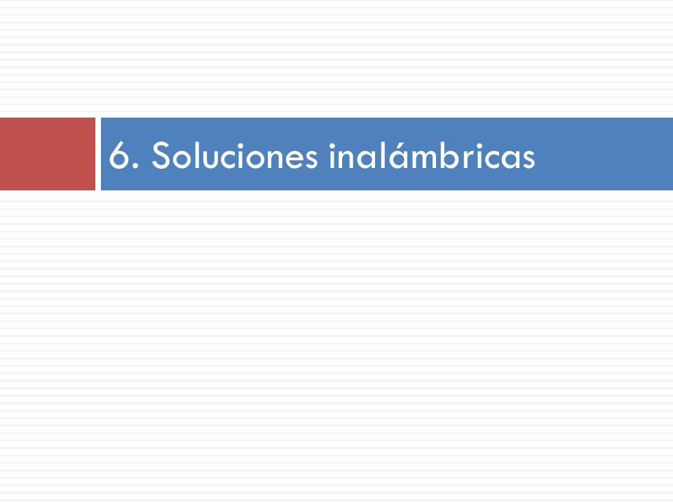6. Soluciones inalámbricas
