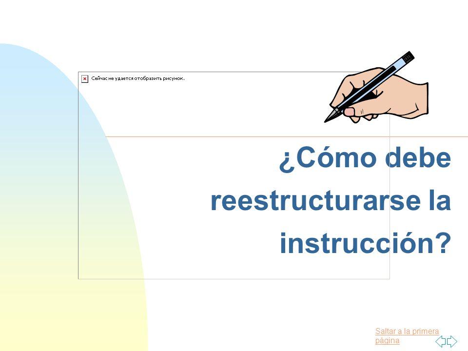 ¿Cómo debe reestructurarse la instrucción