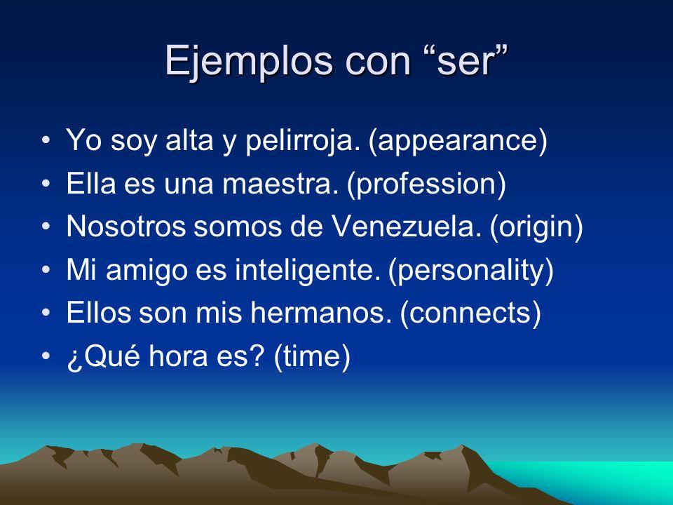 Ejemplos con ser Yo soy alta y pelirroja. (appearance)