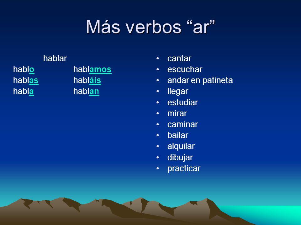 Más verbos ar hablar hablo hablamos hablas habláis habla hablan