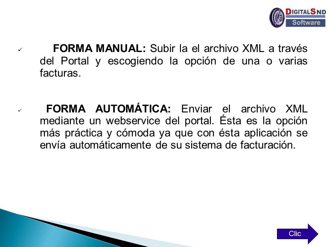 FORMA MANUAL: Subir la el archivo XML a través del Portal y escogiendo la opción de una o varias facturas.