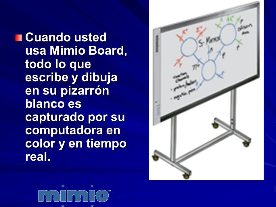 Cuando usted usa Mimio Board, todo lo que escribe y dibuja en su pizarrón blanco es capturado por su computadora en color y en tiempo real.
