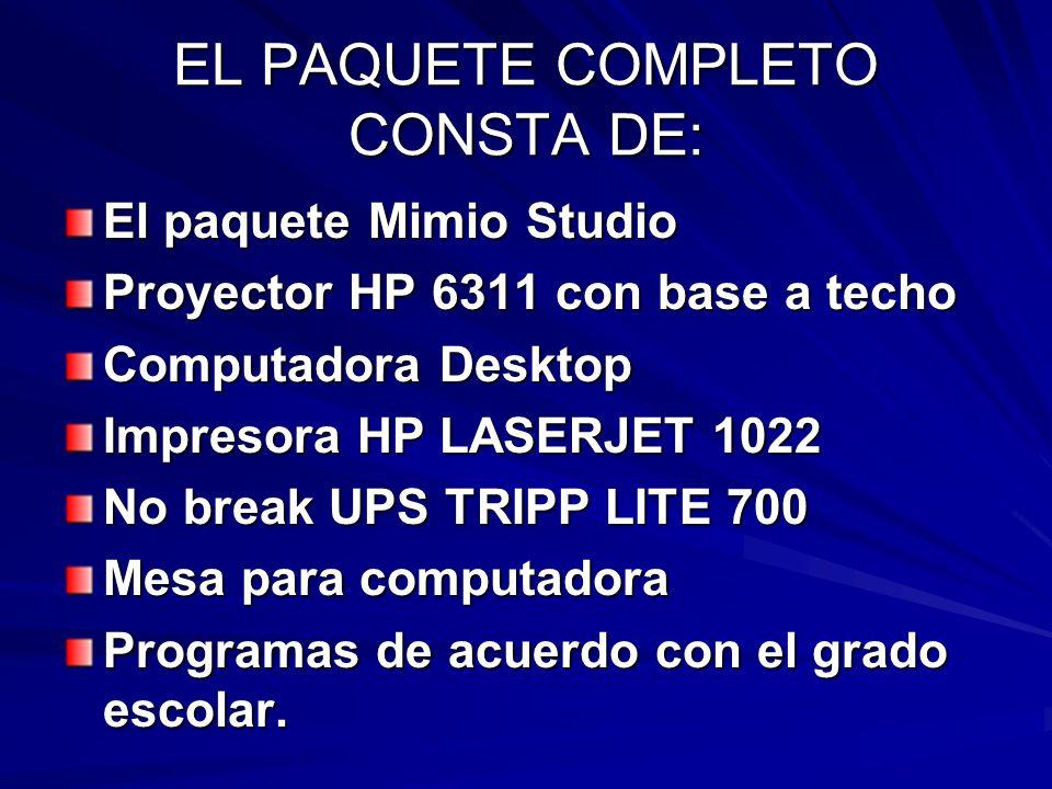EL PAQUETE COMPLETO CONSTA DE: