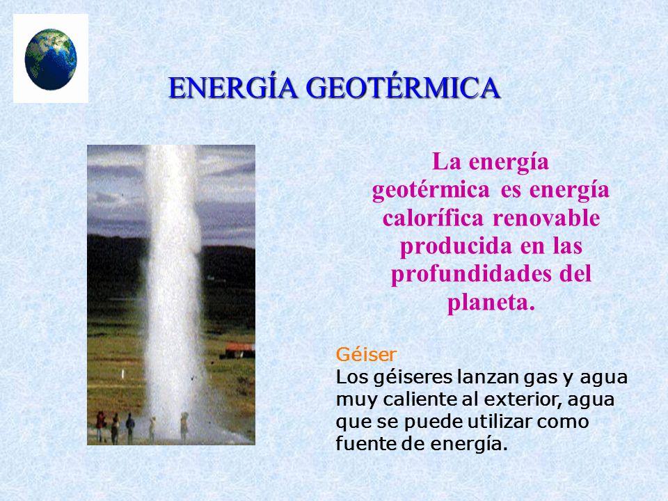 ENERGÍA GEOTÉRMICALa energía geotérmica es energía calorífica renovable producida en las profundidades del planeta.