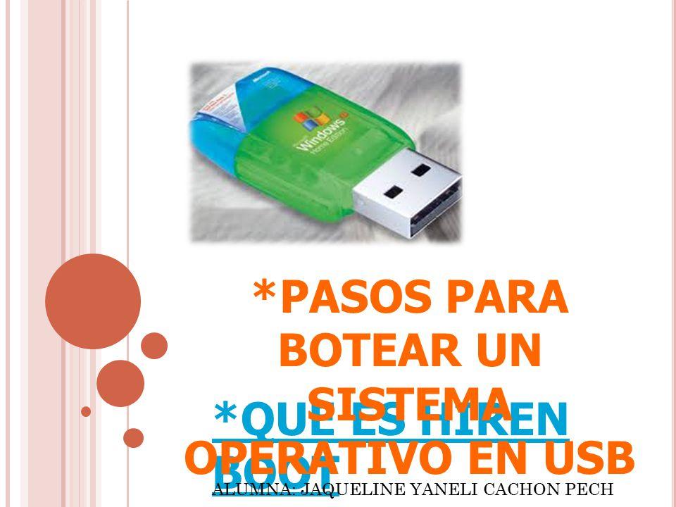*PASOS PARA BOTEAR UN SISTEMA OPERATIVO EN USB
