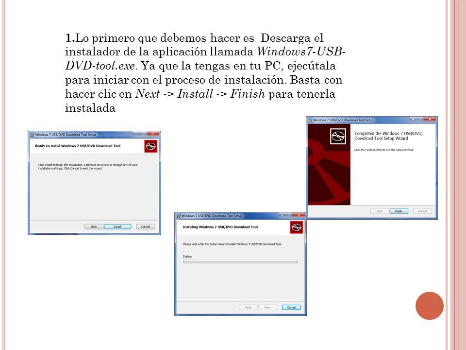 1.Lo primero que debemos hacer es Descarga el instalador de la aplicación llamada Windows7-USB-DVD-tool.exe.