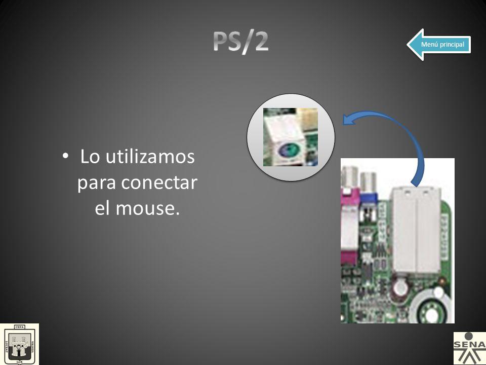 Lo utilizamos para conectar el mouse.