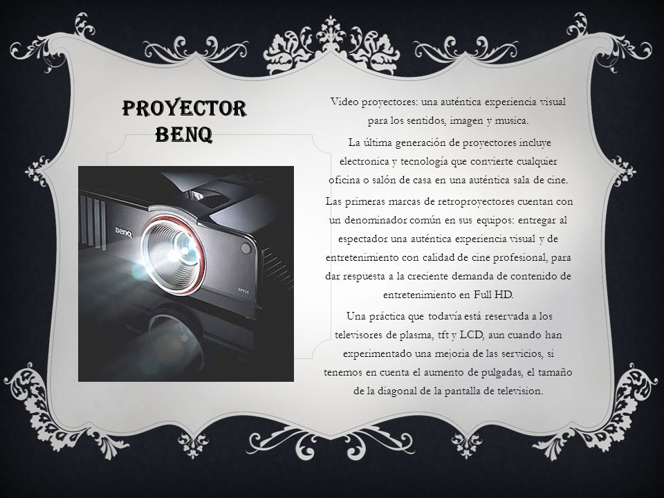 PROYECTOR BENQ Video proyectores: una auténtica experiencia visual para los sentidos, imagen y musica.